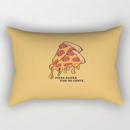 Pizza Slices For 99 cents. Rectangular Pillow