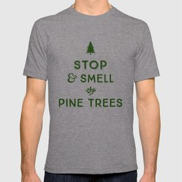 STOP AND SMELL THE PINE TREES T-shirt