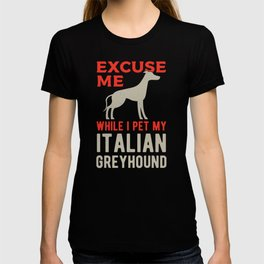 Funny Italian Greyhound Saying T-shirt
