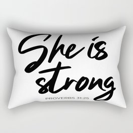 SHE IS STRONG, Proverbs 31 : 25 Rectangular Pillow