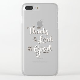 Give Thanks to the Lord Clear iPhone Case
