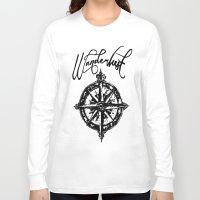wanderlust Long Sleeve T-shirts featuring Wanderlust  by DannyAlaska