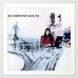 OK Computer Says No Art Print