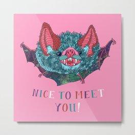 Nice to Meet You! Metal Print