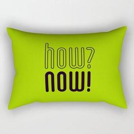 how? now! Rectangular Pillow