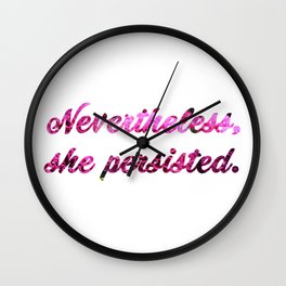 Nevertheless, She Persisted (Floral) Wall Clock