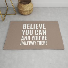 BELIEVE YOU CAN AND YOU'RE HALFWAY THERE (Natural) Rug