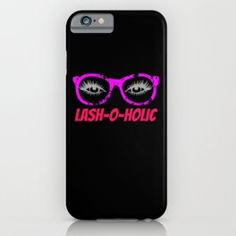 Lash-o-Holic - for make up artist iPhone Case