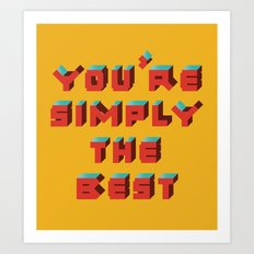 You're Simply The Best Art Print