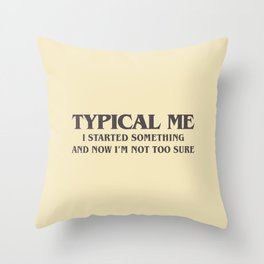 Typical Me Throw Pillow