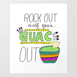 Rock out with your guac out (bright) Art Print