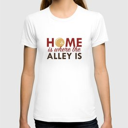 Home Is Where The Alley Is T-shirt