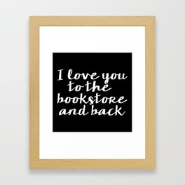 I Love You To The Bookstore And Back - Version II (inverted) Framed Art Print