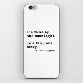 Lie to me by the moonlight - F. Scott Fitzgerald quote iPhone Skin