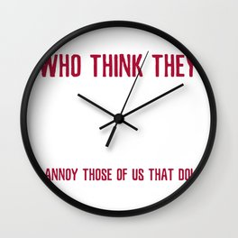 Sarcasm People who knows everything Wall Clock
