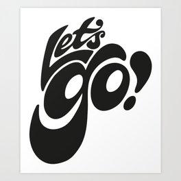 Let's Go! Art Print