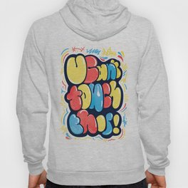 U Can't Touch This Hoody
