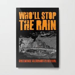 Creedence Clearwater Revival - Who'll Stop The Rain Metal Print