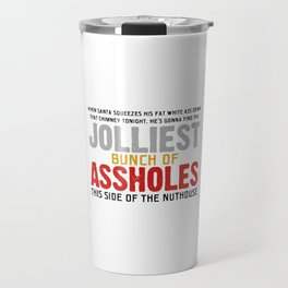 Jolliest Bunch Of Assholes Travel Mug