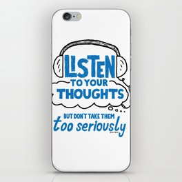 Listen To Your Thoughts iPhone Skin