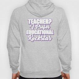 Teacher? I Prefer Educational Rockstar Teaching T-Shirt Hoody