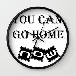 You Can Go Home Gym Motivational Wall Clock