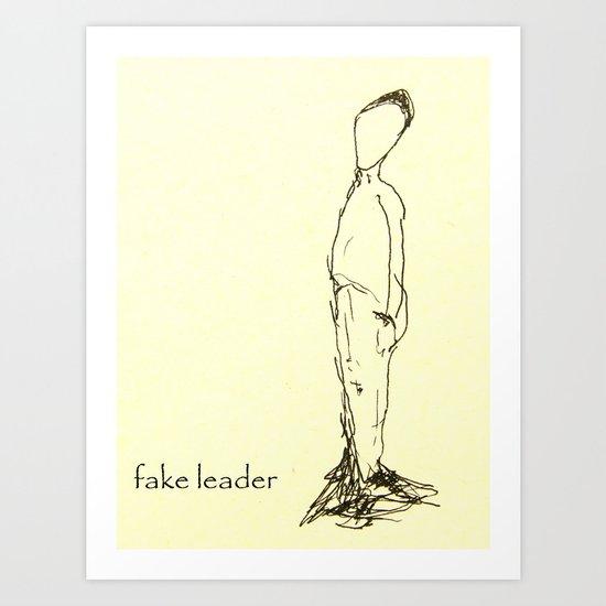 Fake leader Art Print