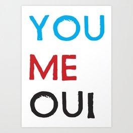 You Me Oui Art Print