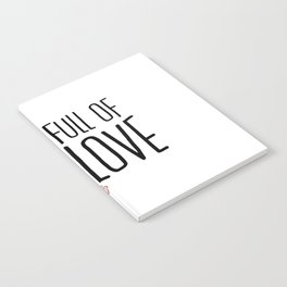 Full of love Notebook