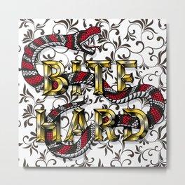 Bite Hard Metal Print