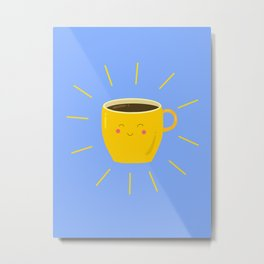 Sunshine coffee  Metal Print