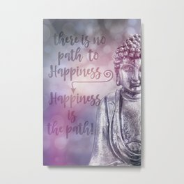Buddha Path to Happiness Inspirational Typography Metal Print