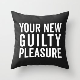 New Guilty Pleasure Funny Quote Throw Pillow