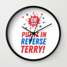 Put It In Reverse Terry - Back It Up 4th of July Meme Wall Clock