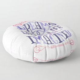 Go Confidently in the Direction of Your Dreams Floor Pillow