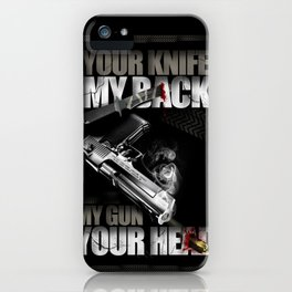 Your knife, my back. My gun, your head. iPhone Case