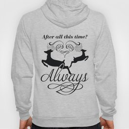 After all this time? Always Hoody