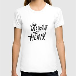 The Weight Ain't That Heavy T-shirt