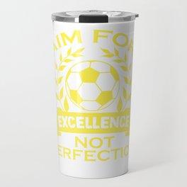 Empowerment Excellence Tshirt Design Aim for excellence Travel Mug