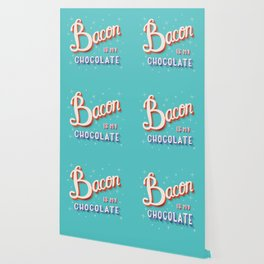 Bacon is my chocolate hand lettering typography modern poster design Wallpaper