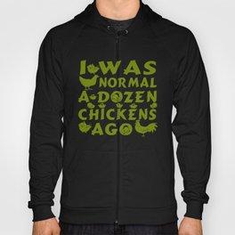 Normal A Dozen Chickens Ago Hoody