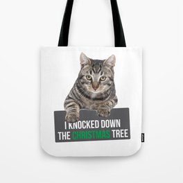 I Knocked Down The Christmas Tree Cat Mug Shot Tote Bag
