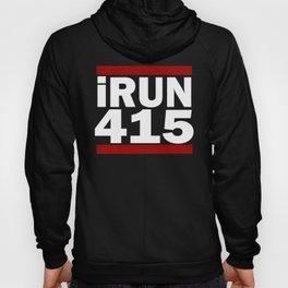 I Run 415 area code Design San Francicsco Running Design Gift Hoody