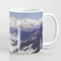 never stop exploring Mugs featuring Never Stop Exploring by Kathrin Legg