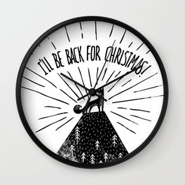 I'll be back for Christmas! Wall Clock