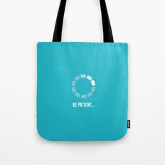 Buffering...Be Patient Tote Bag
