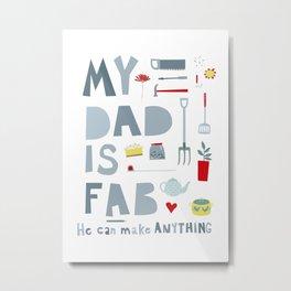 My Dad is Fab Metal Print