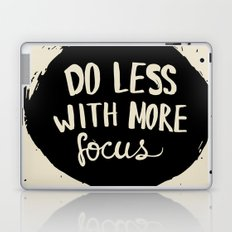 Do less with more focus Laptop & iPad Skin