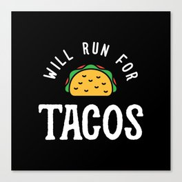 Will Run For Tacos Canvas Print