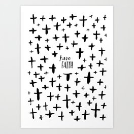 Have Faith Art Print